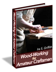 Wood Working for Amateur Craftsman