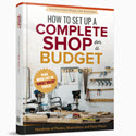How to Set Up A Complete Woodworking Shop on a Budget?